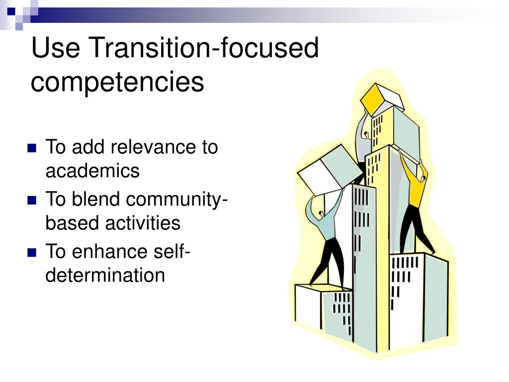 Use Transition-focused competencies