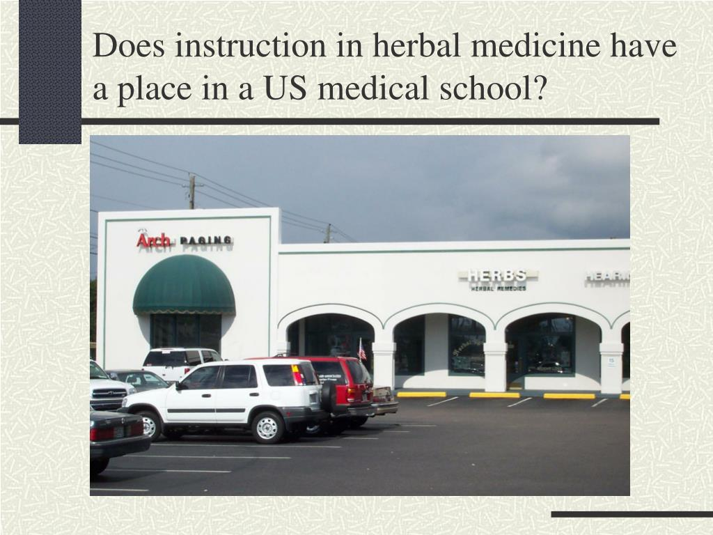 Does instruction in herbal medicine have a place in a US medical school?