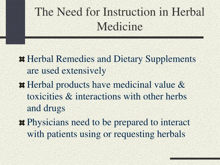The need for instruction in herbal medicine