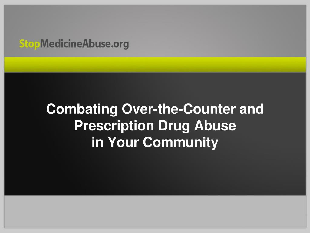 Combating Over-the-Counter and Prescription Drug Abuse