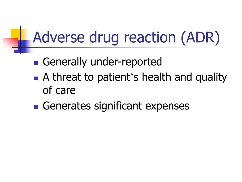 Adverse drug reaction (ADR)
