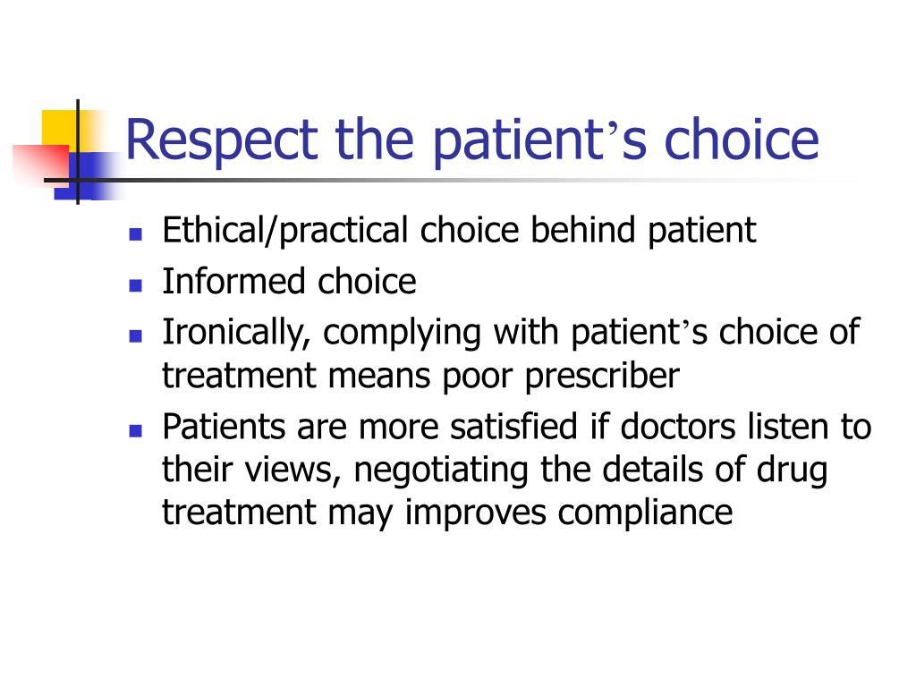 Respect the patient