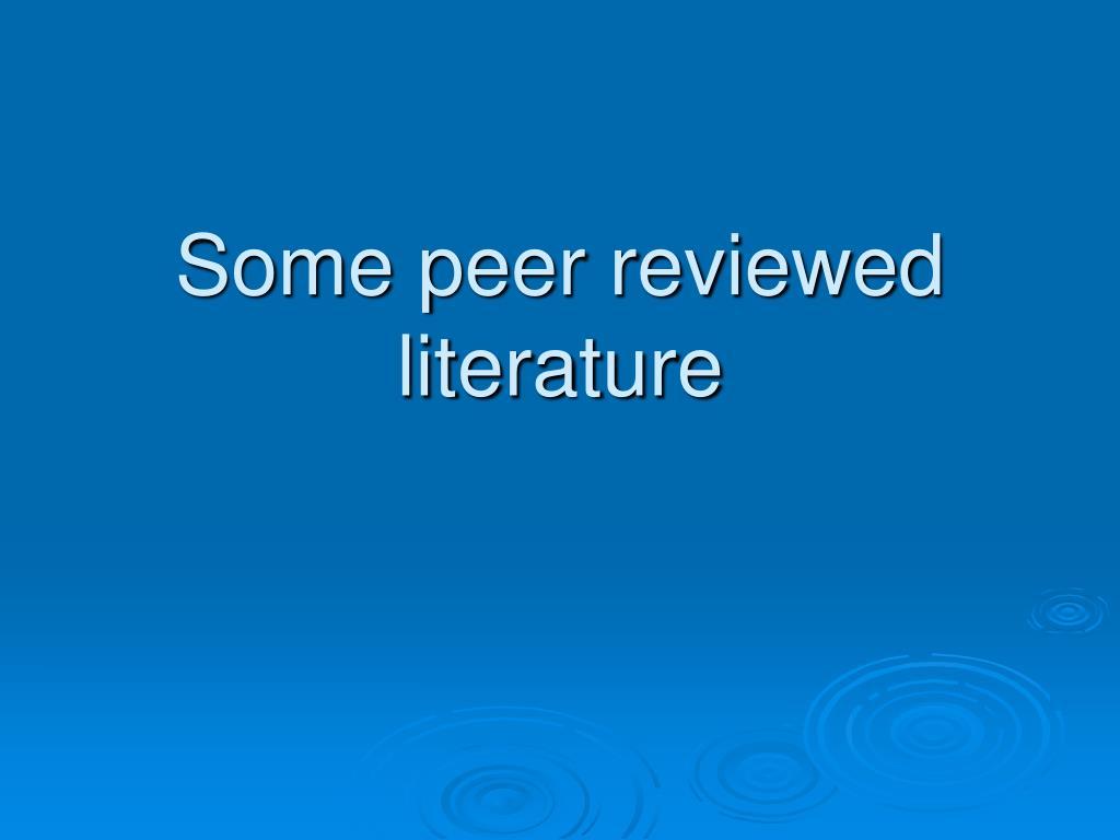 Some peer reviewed literature