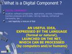 what is a digital component