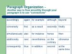 paragraph organization another way to flow smoothly through your paragraph is to use connectives