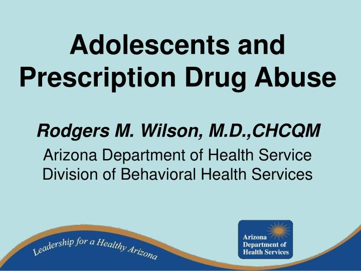 Adolescents and prescription drug abuse