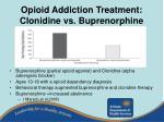 opioid addiction treatment clonidine vs buprenorphine