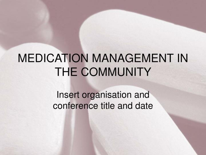 Medication management in the community