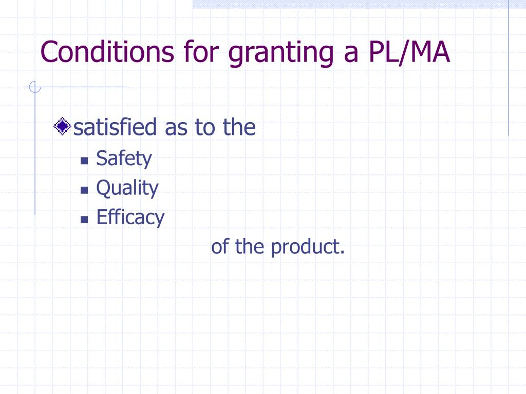 Conditions for granting a PL/MA
