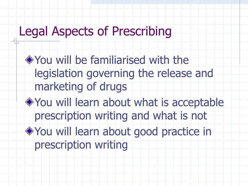 Legal Aspects of Prescribing