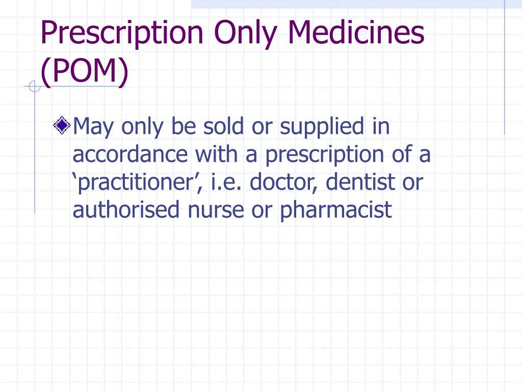 Prescription Only Medicines (POM)