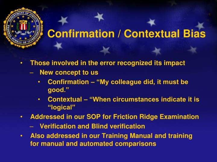 Confirmation / Contextual Bias