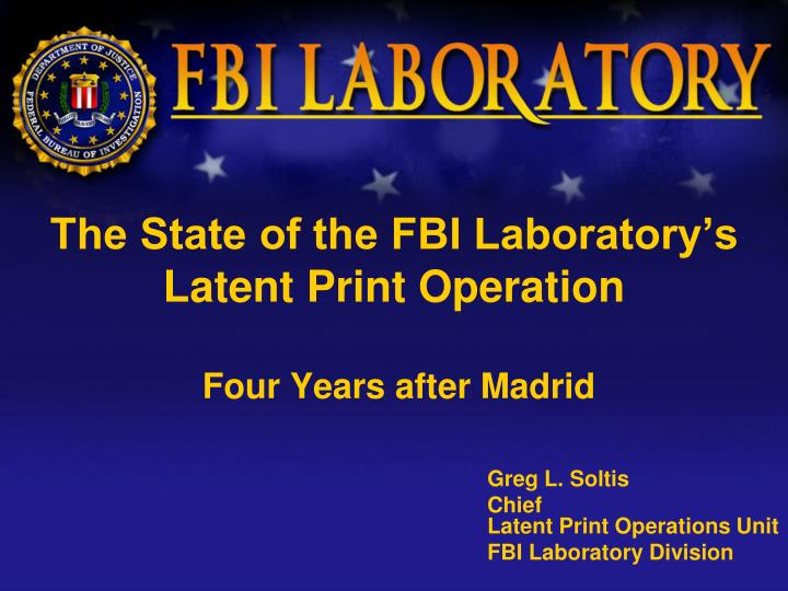 The state of the fbi laboratory s latent print operation four years after madrid