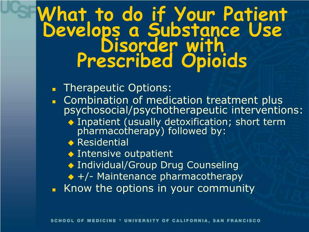 What to do if Your Patient Develops a Substance Use Disorder with