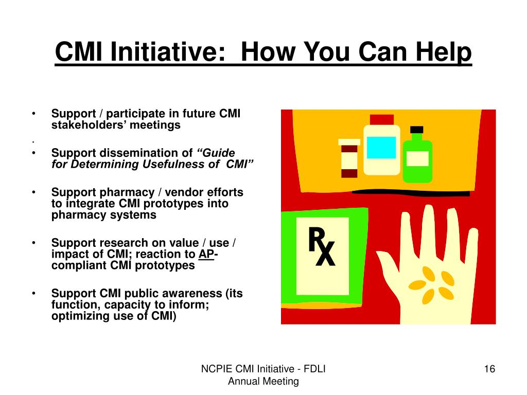 Support / participate in future CMI stakeholders' meetings