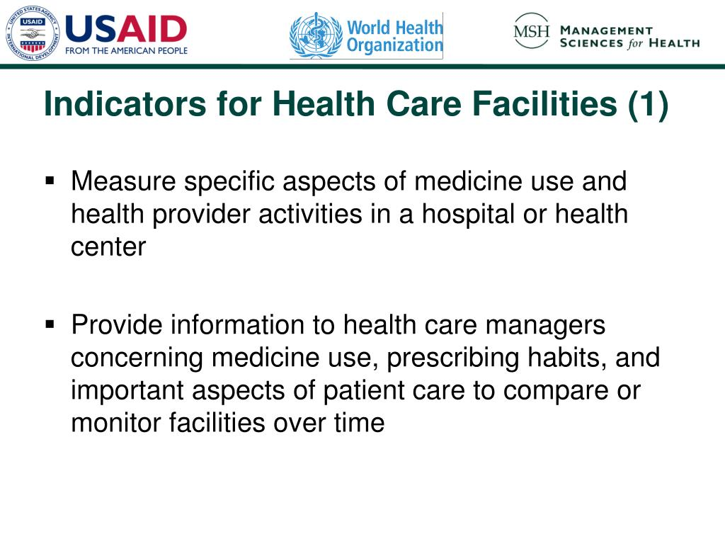 Measure specific aspects of medicine use and health provider activities in a hospital or health center
