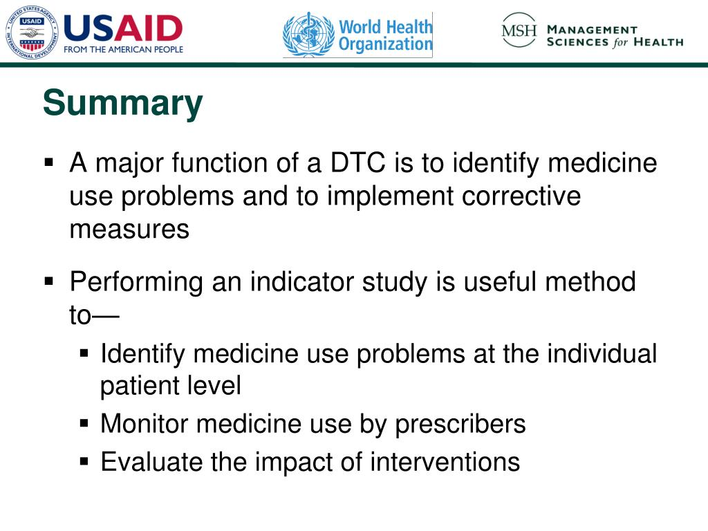 A major function of a DTC is to identify medicine use problems and to implement corrective measures