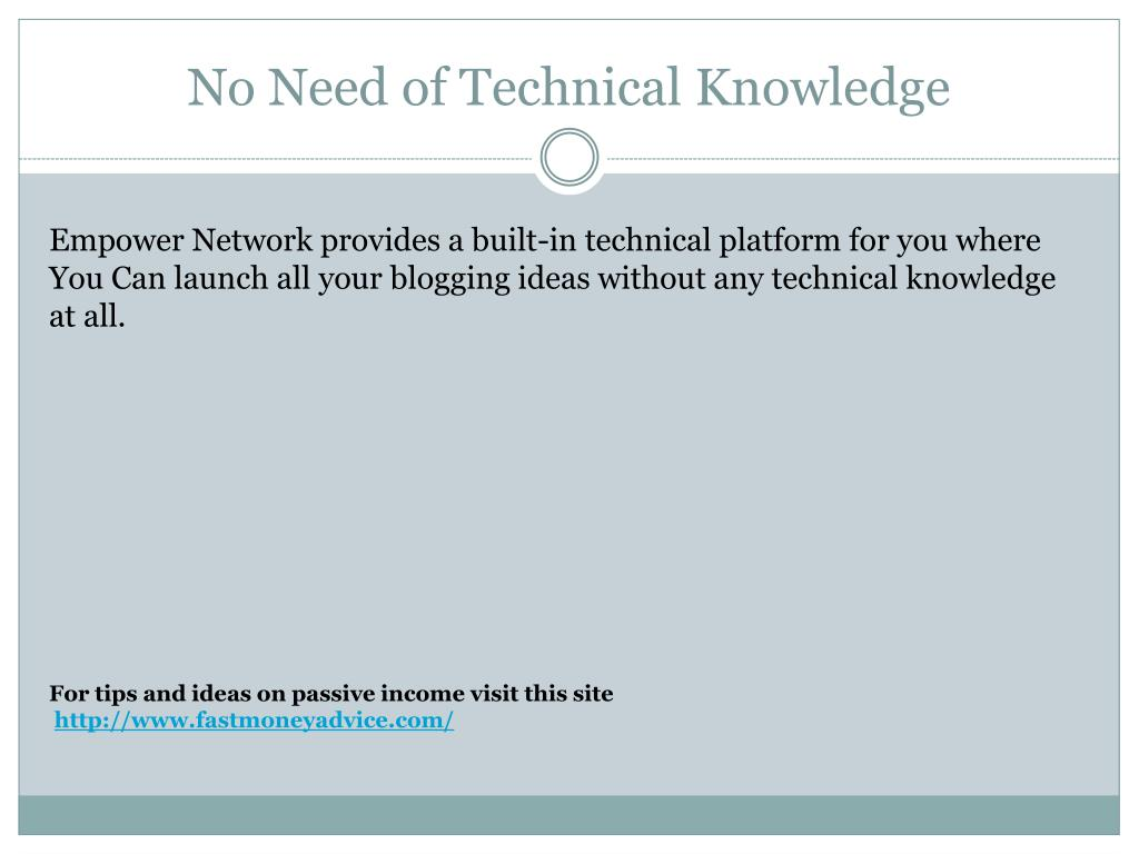 No Need of Technical Knowledge