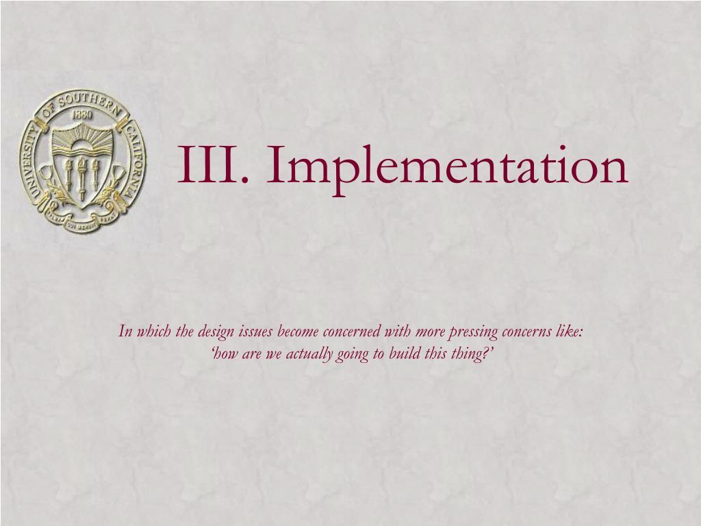 III. Implementation