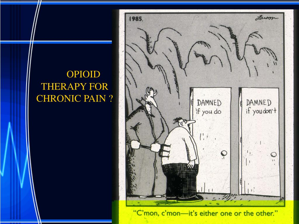OPIOID THERAPY FOR CHRONIC PAIN ?