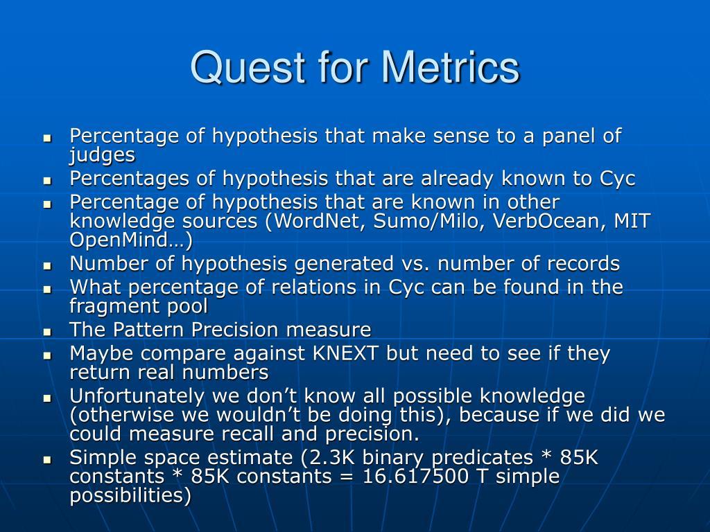 Quest for Metrics