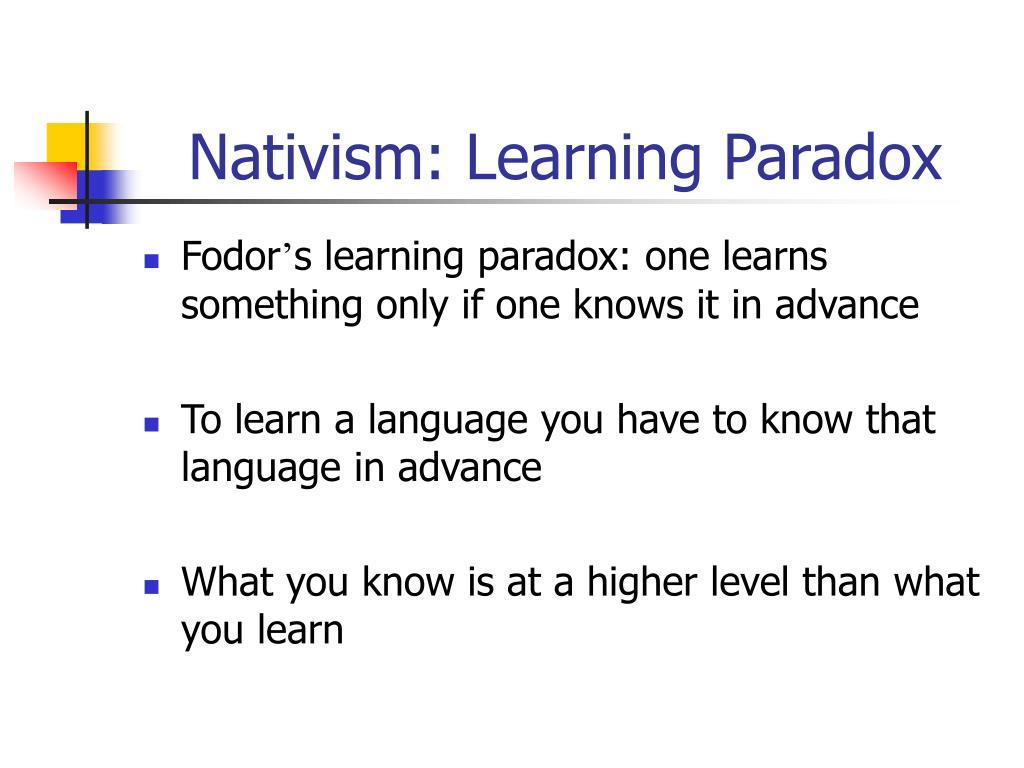 Nativism: Learning Paradox