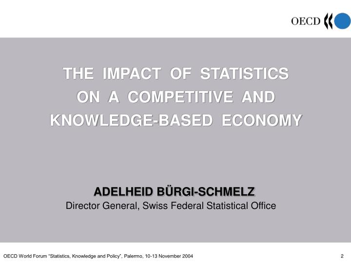 The impact of statistics on a competitive and knowledge based economy l.jpg
