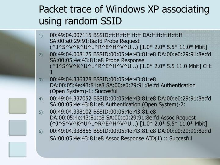 Packet trace of Windows XP associating using random SSID