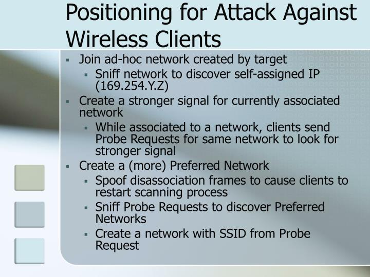Positioning for Attack Against Wireless Clients