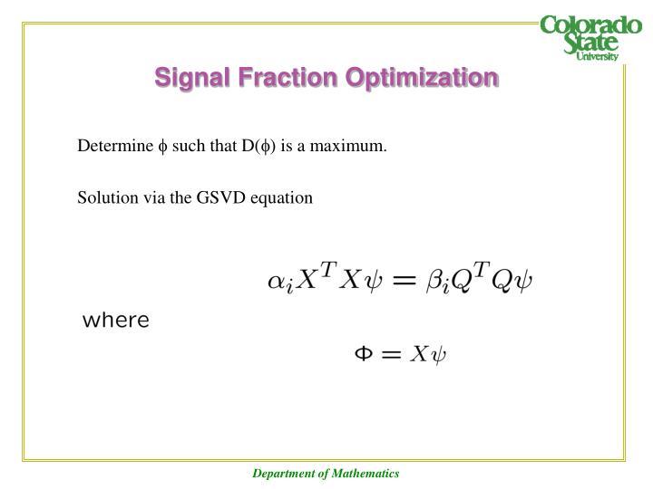 Signal Fraction Optimization
