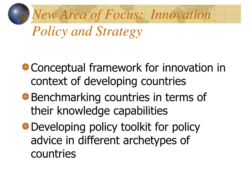 New Area of Focus:  Innovation Policy and Strategy