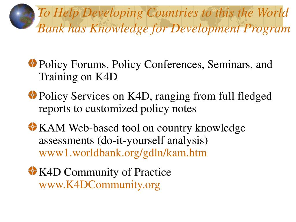 To Help Developing Countries to this the World Bank has Knowledge for Development Program