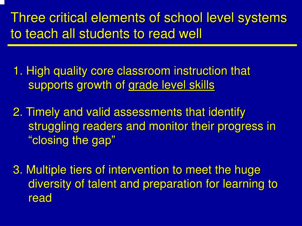 Three critical elements of school level systems to teach all students to read well