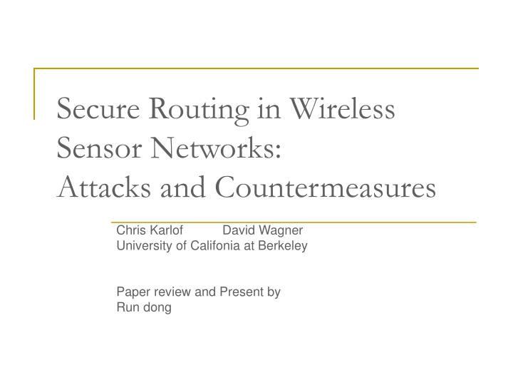 Secure routing in wireless sensor networks attacks and countermeasures