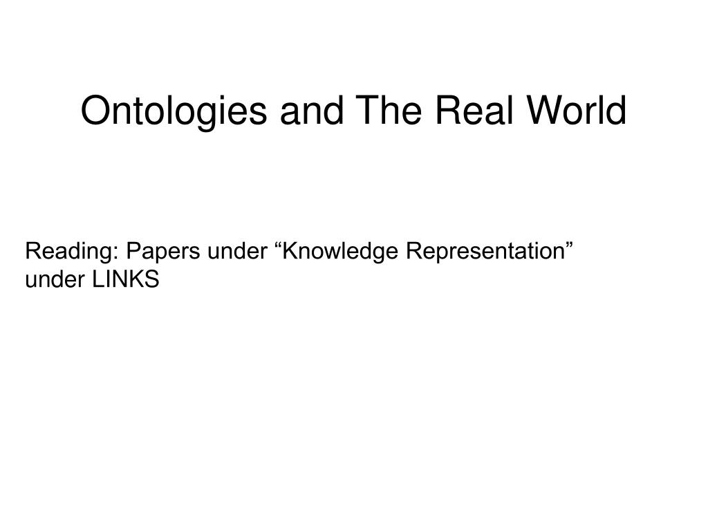 Ontologies and The Real World
