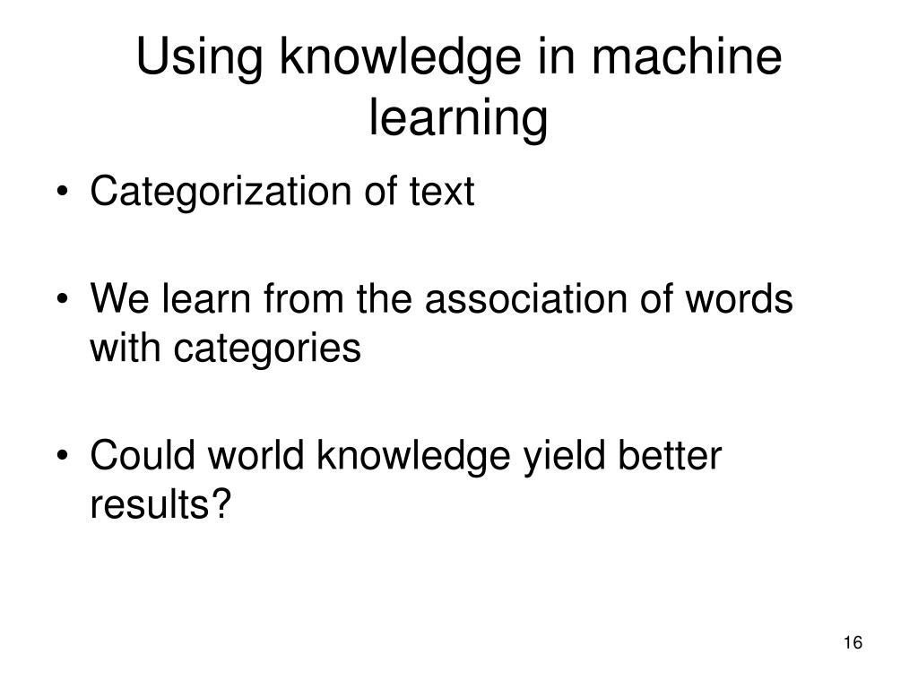 Using knowledge in machine learning