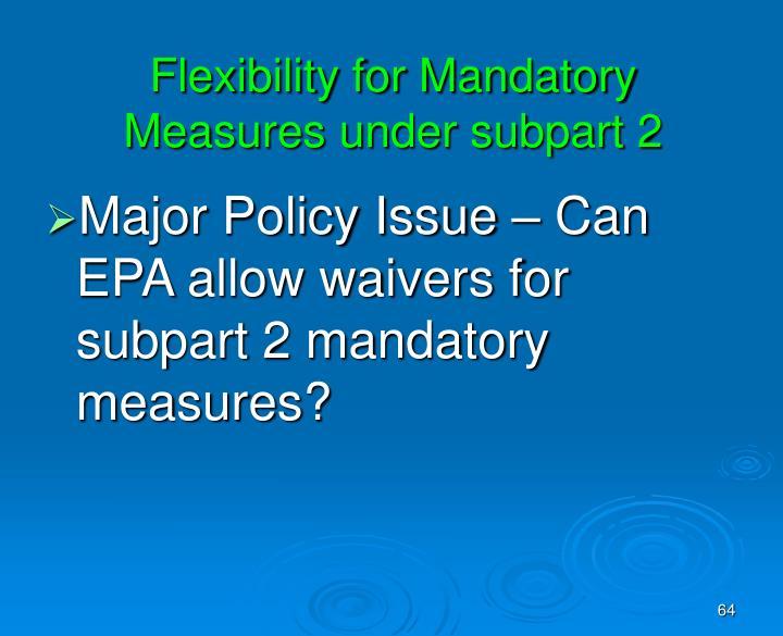 Flexibility for Mandatory Measures under subpart 2