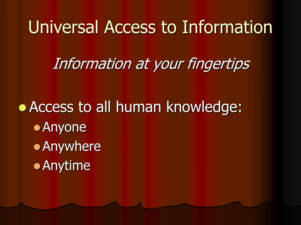 Universal Access to Information