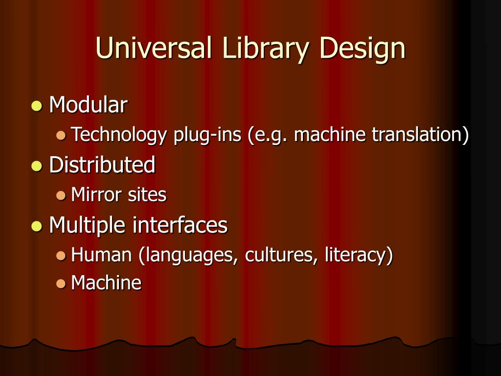 Universal Library Design