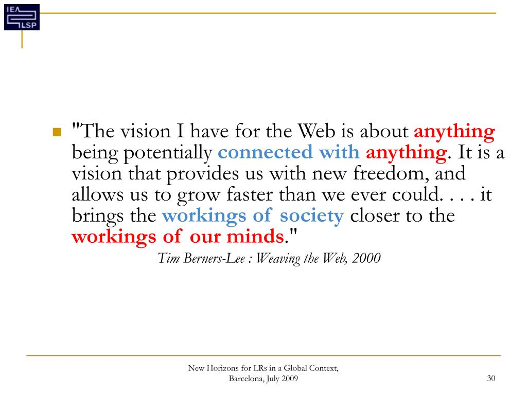"""The vision I have for the Web is about"