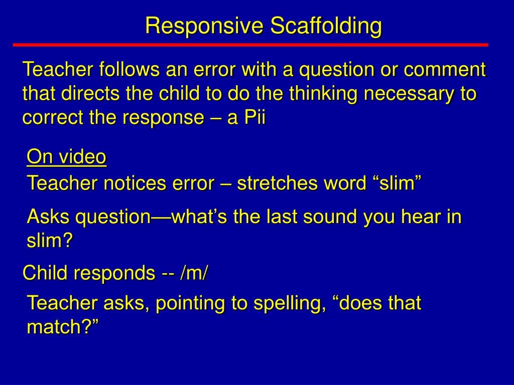 Responsive Scaffolding