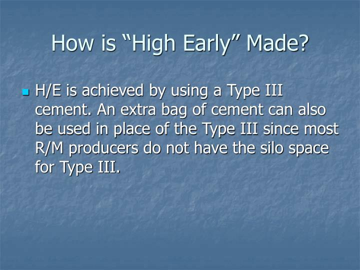 "How is ""High Early"" Made?"