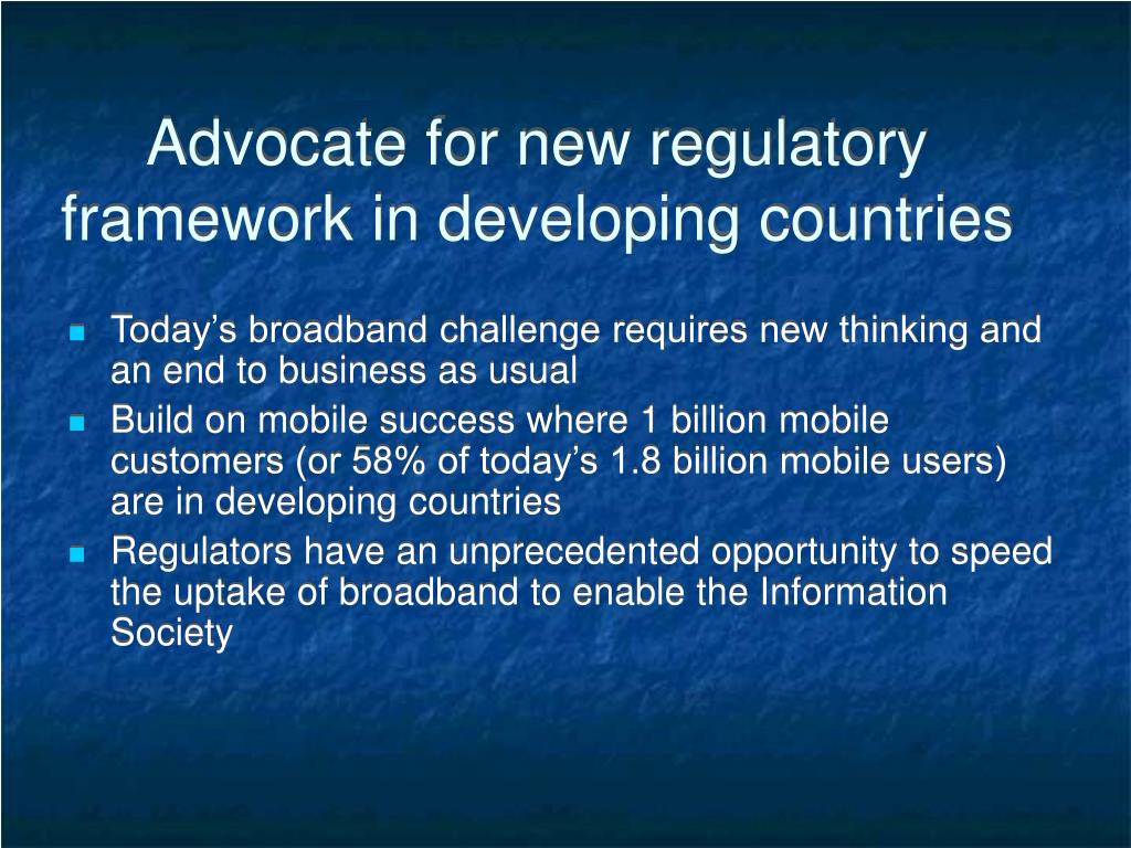 Advocate for new regulatory framework in developing countries