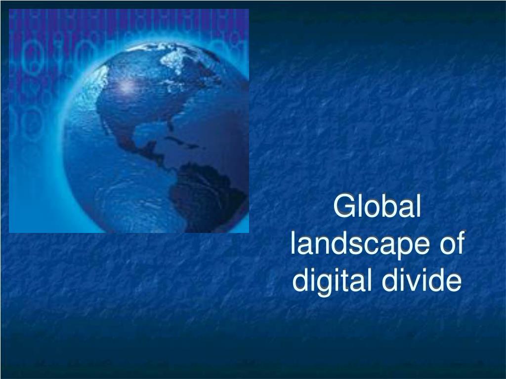 Global landscape of digital divide