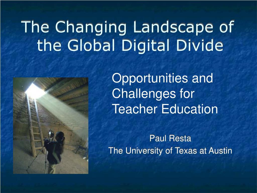 the changing landscape of the global digital divide