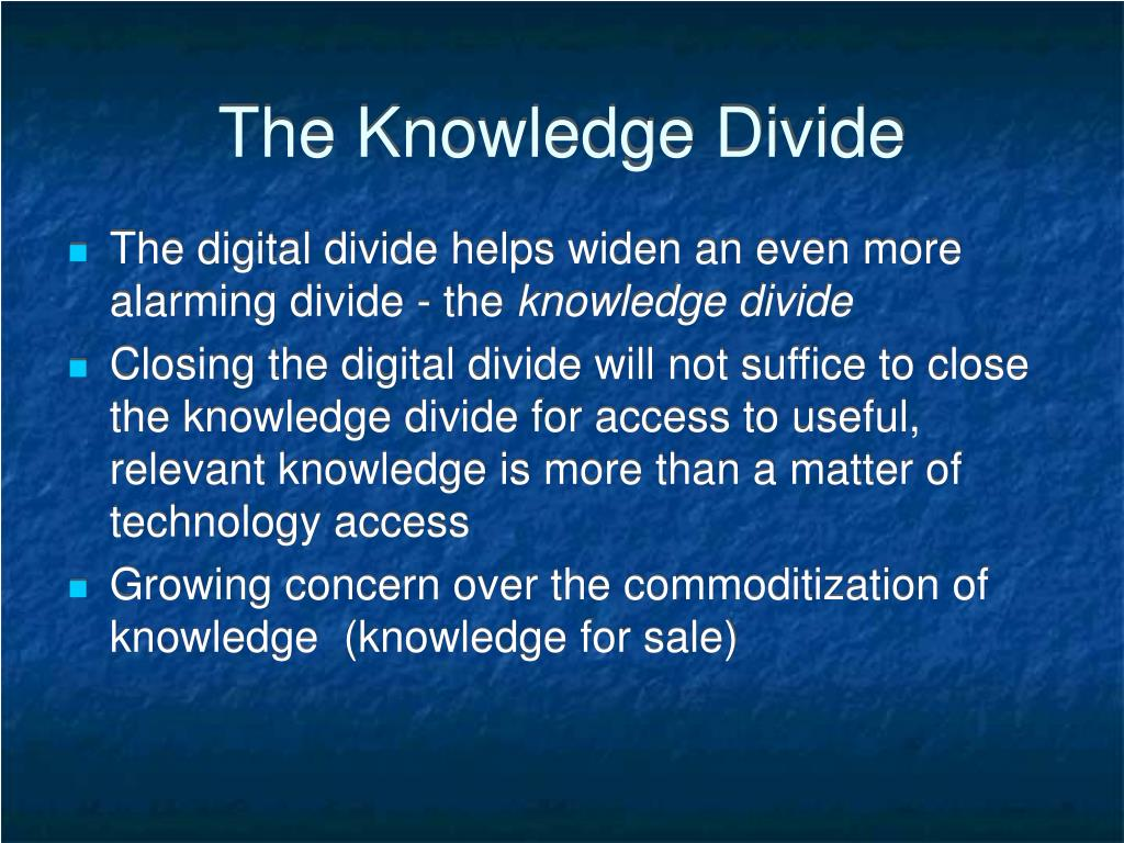 The Knowledge Divide