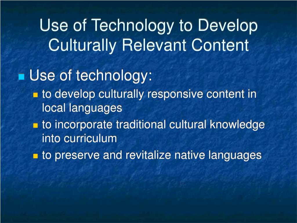 Use of Technology to Develop Culturally Relevant Content