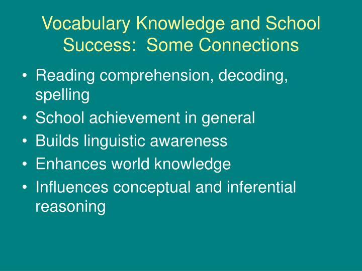 Vocabulary knowledge and school success some connections l.jpg