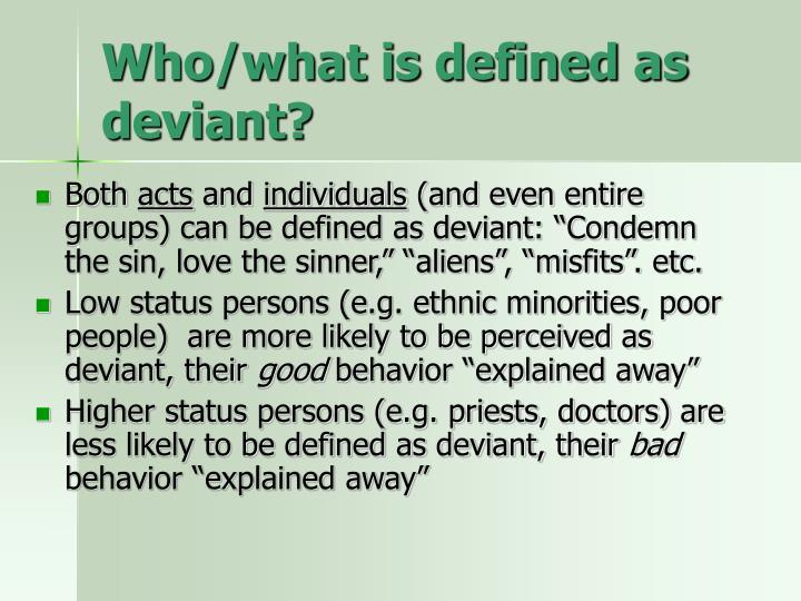 Who/what is defined as deviant?