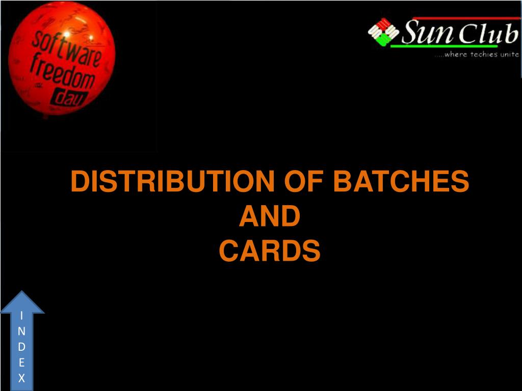 DISTRIBUTION OF BATCHES